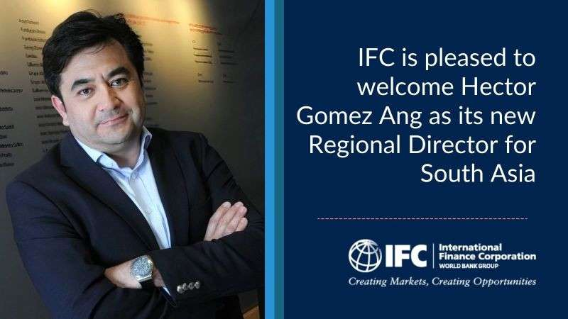 IFC appoints Hector Gomez as regional director for South Asia